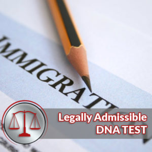Immigration DNA Testing Legally Admissible Test